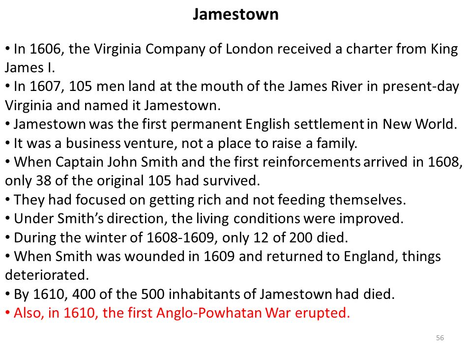56 Jamestown In 1606, the Virginia Company of London received a charter from King James I.