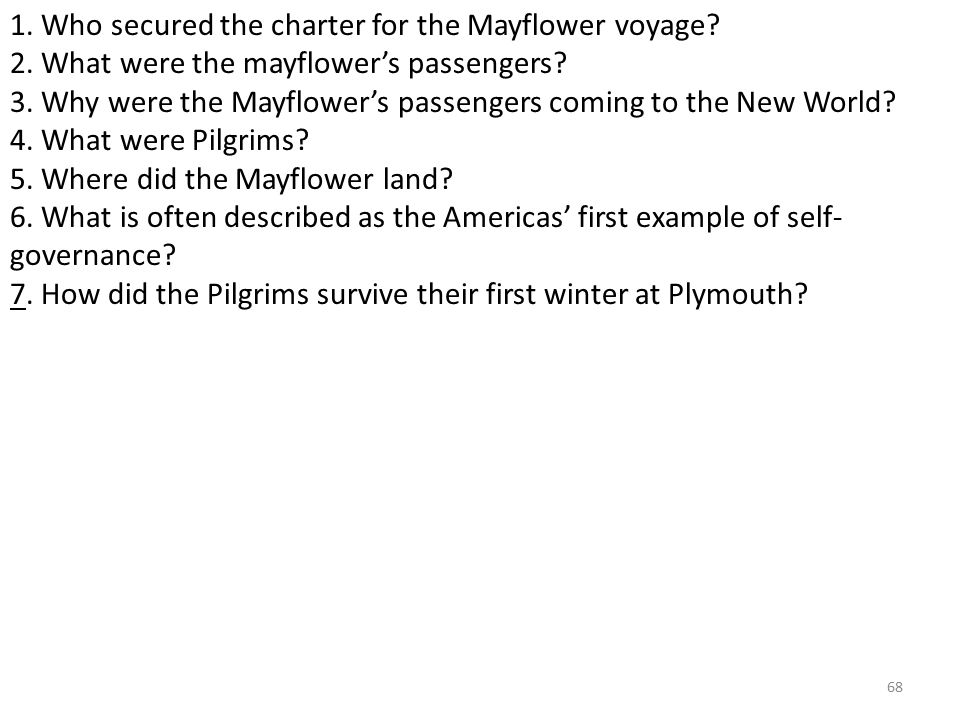 68 1. Who secured the charter for the Mayflower voyage.