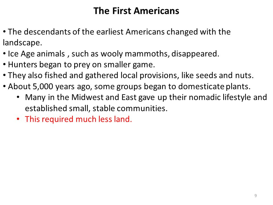 The First Americans The descendants of the earliest Americans changed with the landscape.