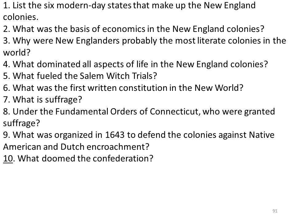 91 1. List the six modern-day states that make up the New England colonies.