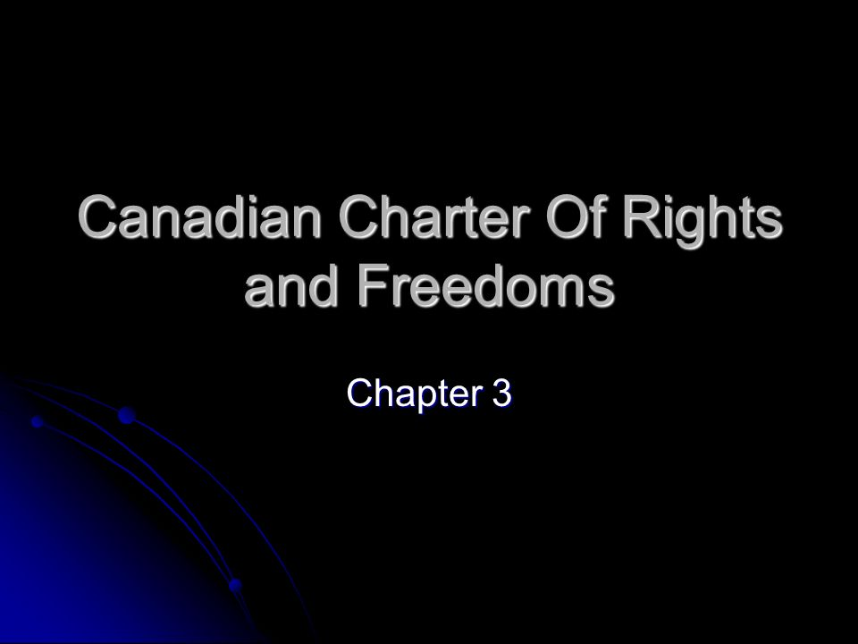 Canadian Charter Of Rights and Freedoms Chapter 3