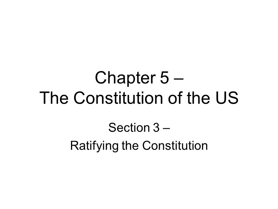 Worksheets Ratifying The Constitution Worksheet chapter 5 the constitution of us section 3 ratifying constitution