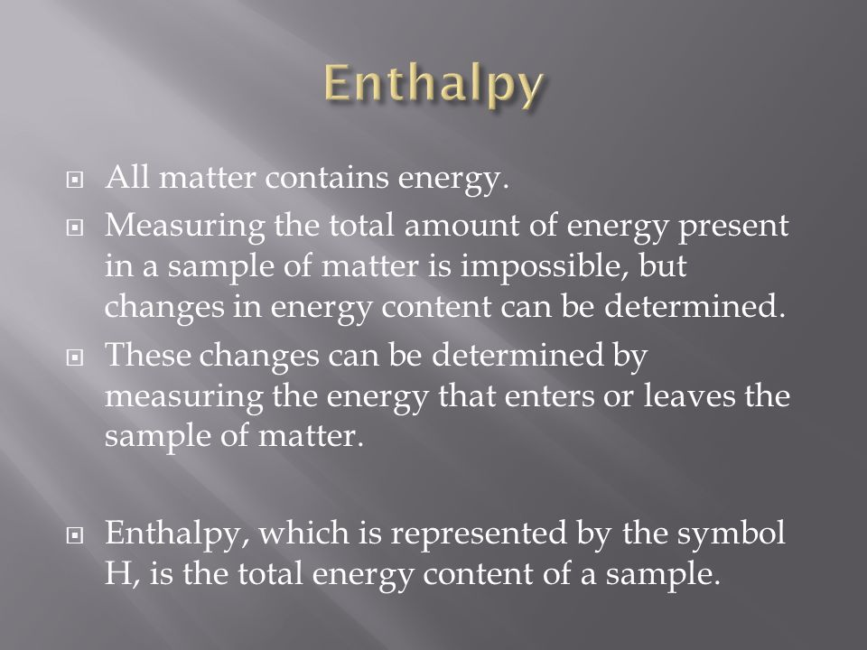  All matter contains energy.
