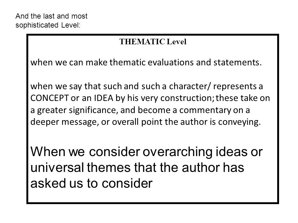 And the last and most sophisticated Level: THEMATIC Level when we can make thematic evaluations and statements.