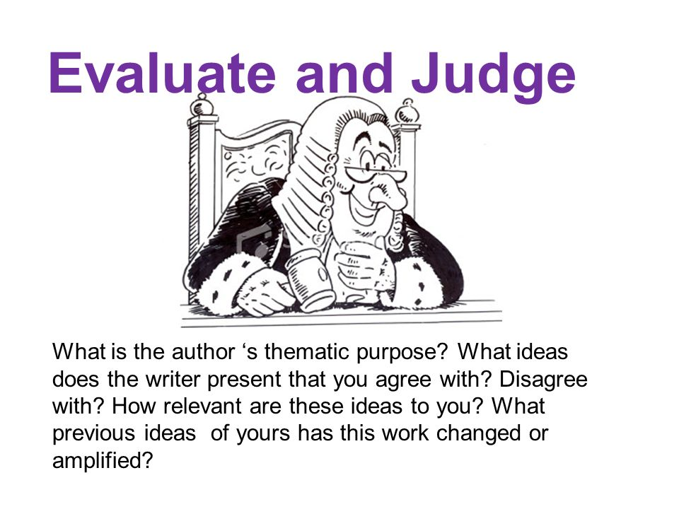 Evaluate and Judge What is the author 's thematic purpose.