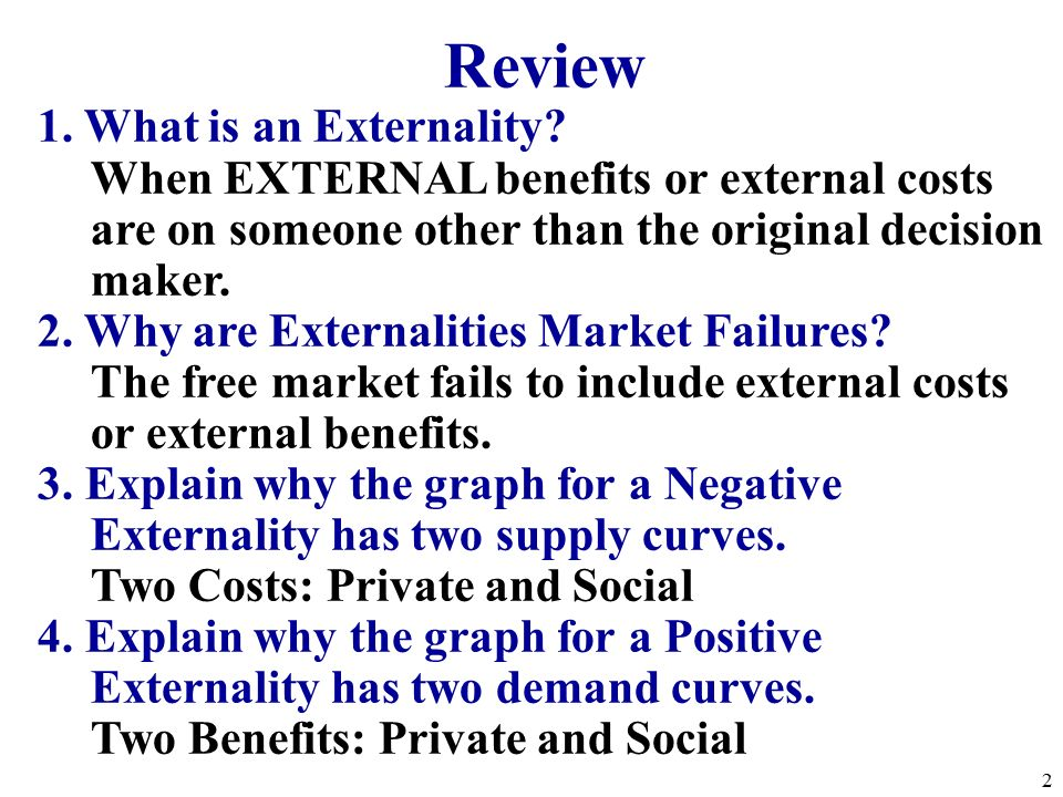 Review 1. What is an Externality.