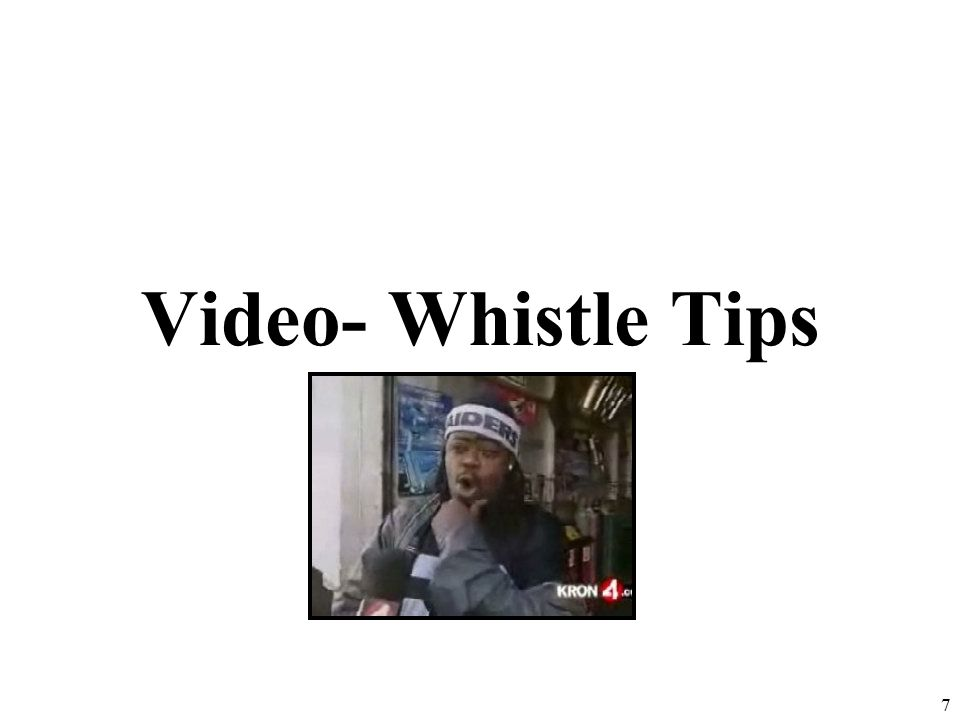 Video- Whistle Tips 7