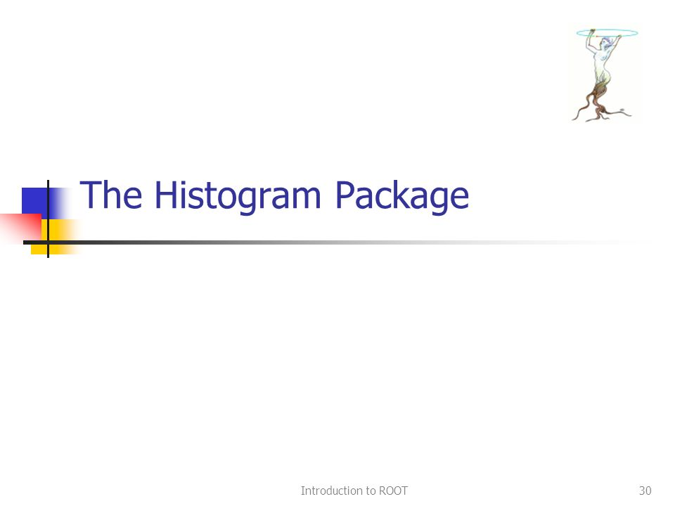 Introduction to ROOT30 The Histogram Package