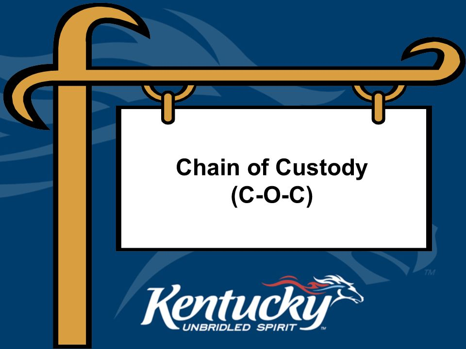 Chain of Custody (C-O-C)