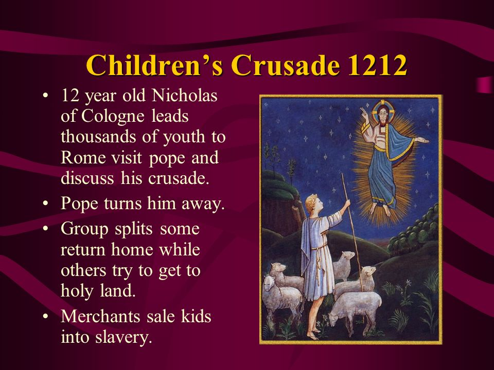 Children's Crusade 1212 12 year old Nicholas of Cologne leads thousands of youth to Rome visit pope and discuss his crusade.