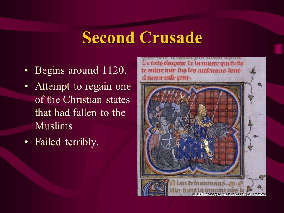Second Crusade Begins around 1120.