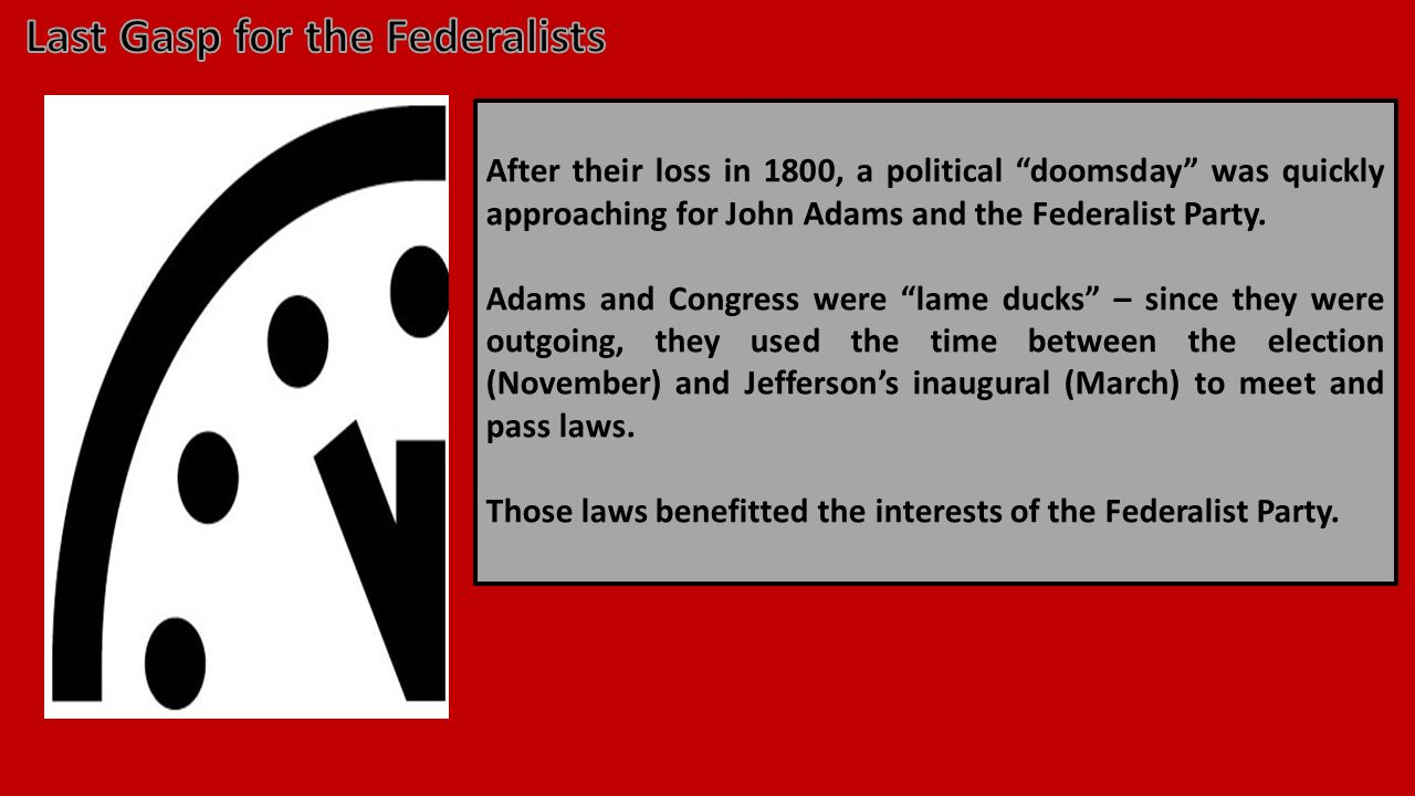 After their loss in 1800, a political doomsday was quickly approaching for John Adams and the Federalist Party.