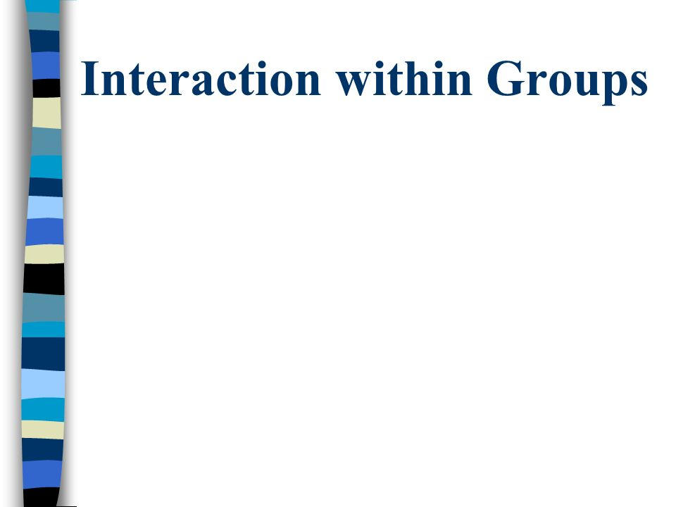 Interaction within Groups