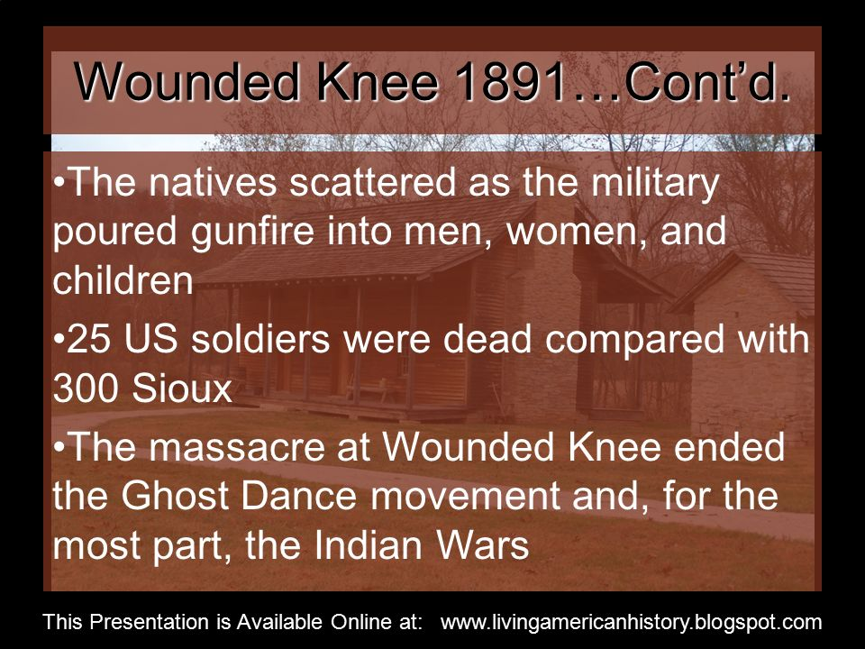 Wounded Knee 1891…Cont'd.