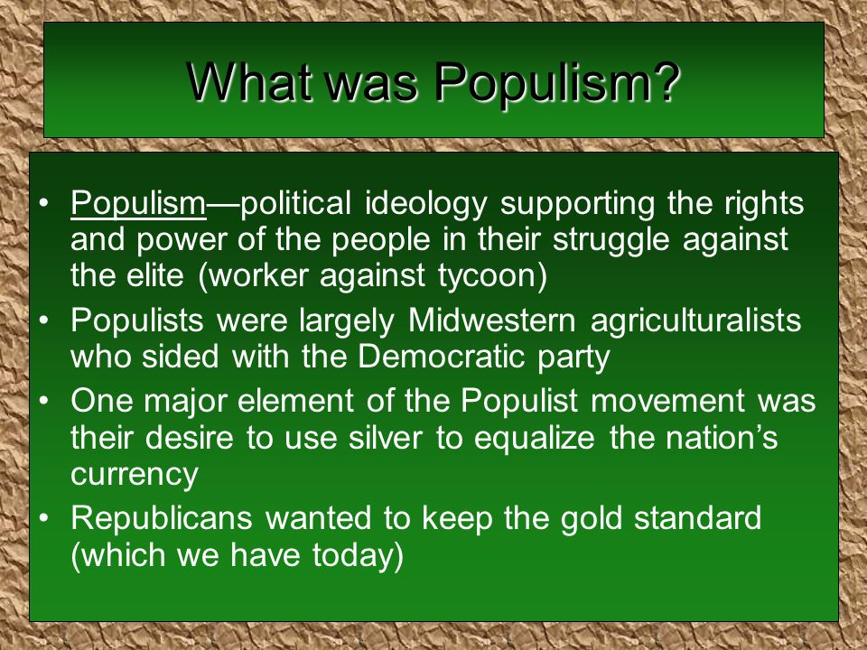 What was Populism.