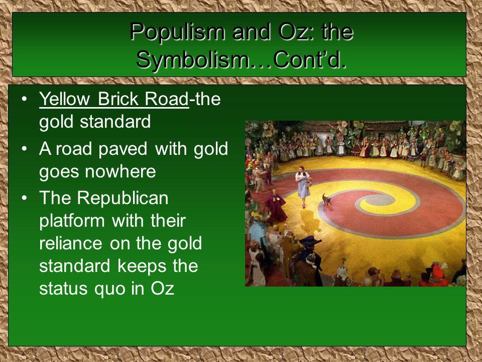 Populism and Oz: the Symbolism…Cont'd.