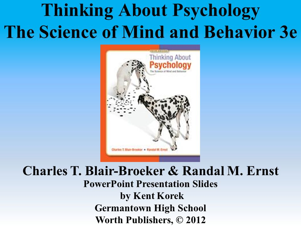 Thinking About Psychology The Science of Mind and Behavior 3e Charles T.