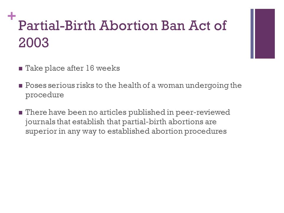 """a discussion of the right to partial birth abortions Writer andy kopsa is right: 'partial-birth abortion' is a a woman's right to choose again the dishonesty that surrounds discussion of """"partial-birth."""