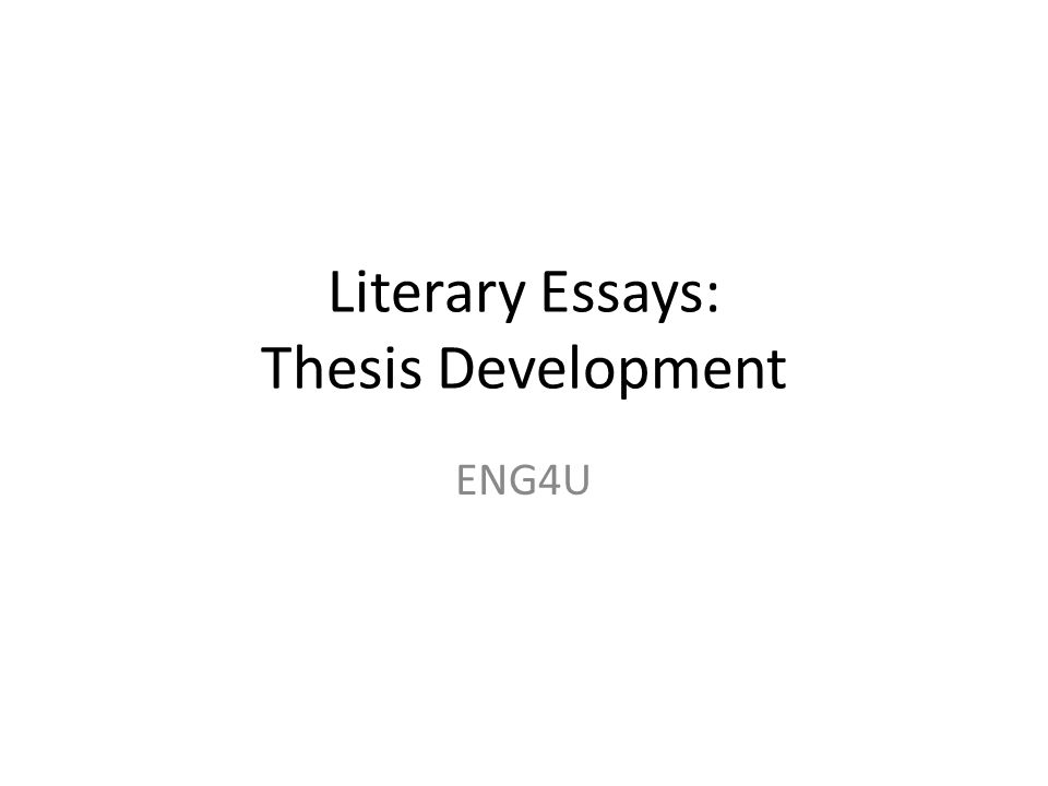 literary essays thesis development engu theme practice which of  1 literary essays thesis development eng4u