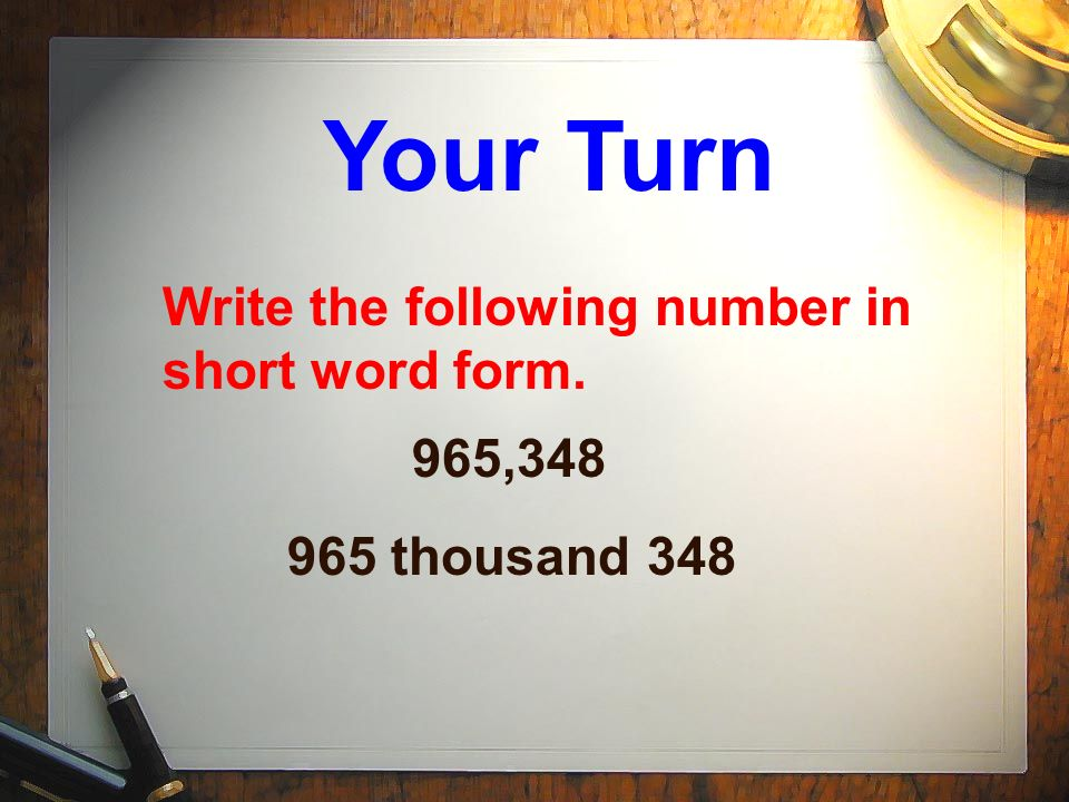 Ways to Write Numbers. Numbers can be written in the following ...