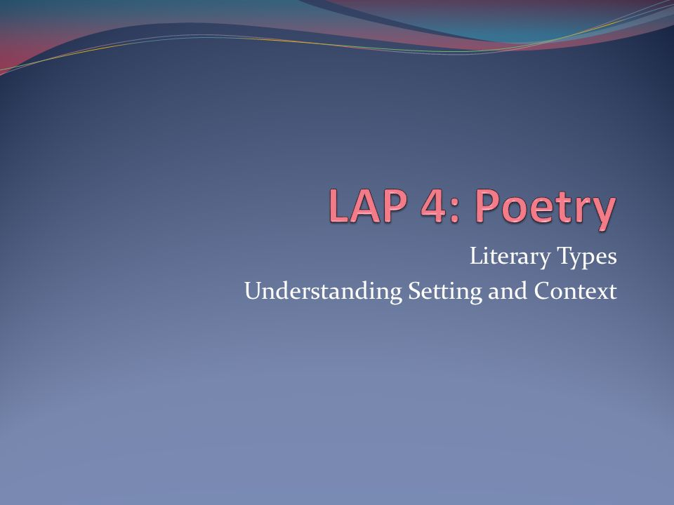 Literary Types Understanding Setting and Context