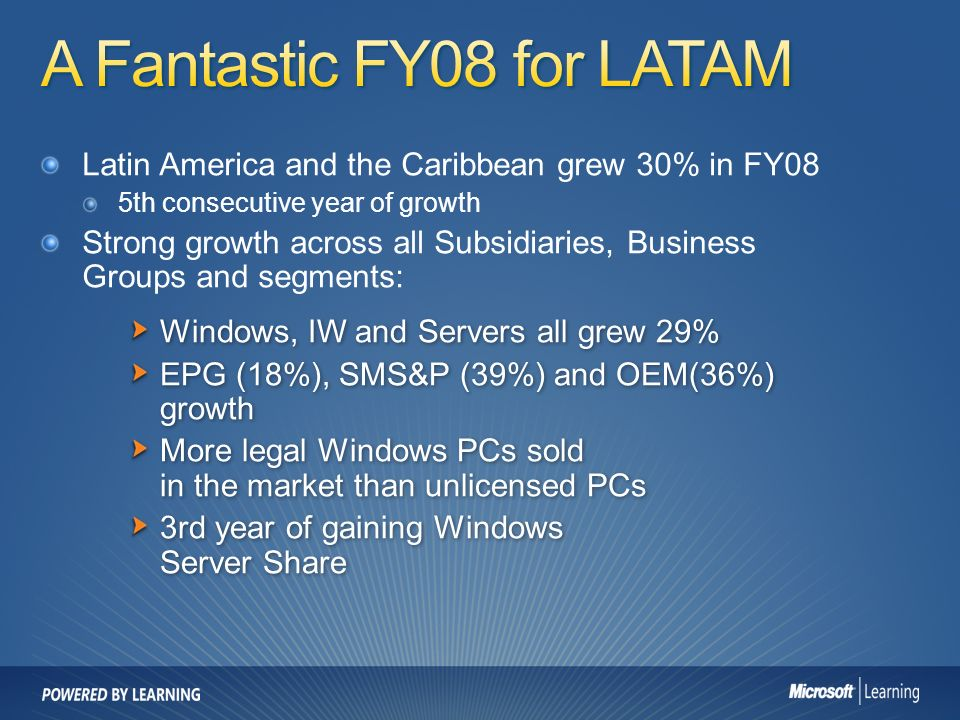 2 latin america and the caribbean grew 30 in fy08 5th consecutive year of growth strong growth across all subsidiaries business groups and segments