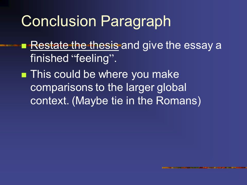 restate thesis in conclusion paragraph How do i write a good conclusion for an essay do not simply restate your thesis statement what are the best ways to start a conclusion paragraph.