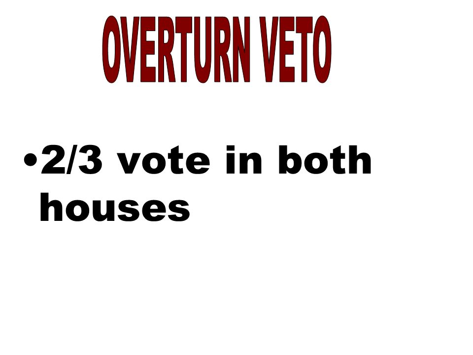2/3 vote in both houses