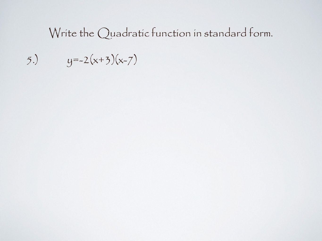 41 to 44 in this assignment you will be able to 1aph a write the quadratic function in standard form y 2x3x 7 falaconquin
