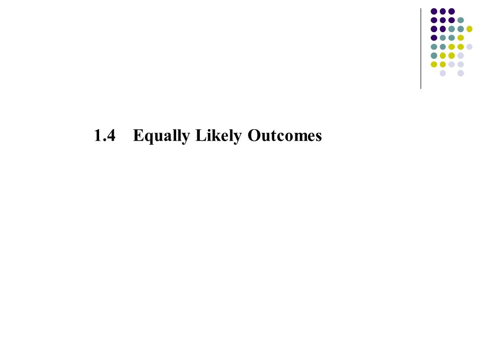 1.4 Equally Likely Outcomes