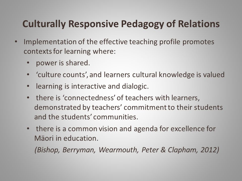 Culturally Responsive Pedagogy of Relations Implementation of the effective teaching profile promotes contexts for learning where: power is shared.