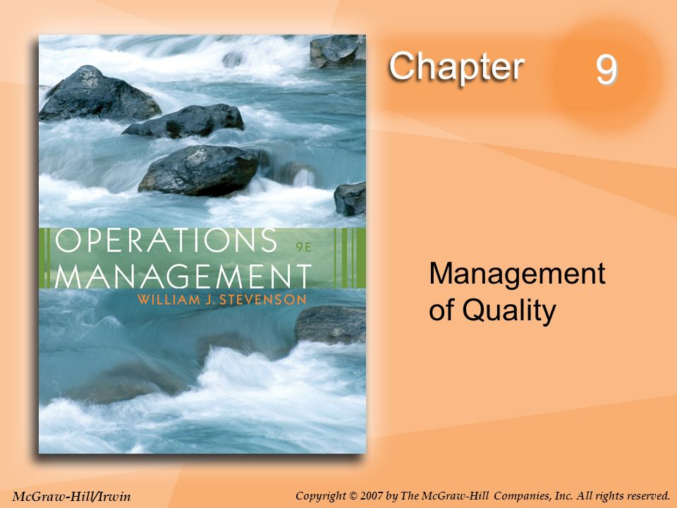 McGraw-Hill/Irwin Copyright © 2007 by The McGraw-Hill Companies, Inc. All rights reserved. 9 Management of Quality