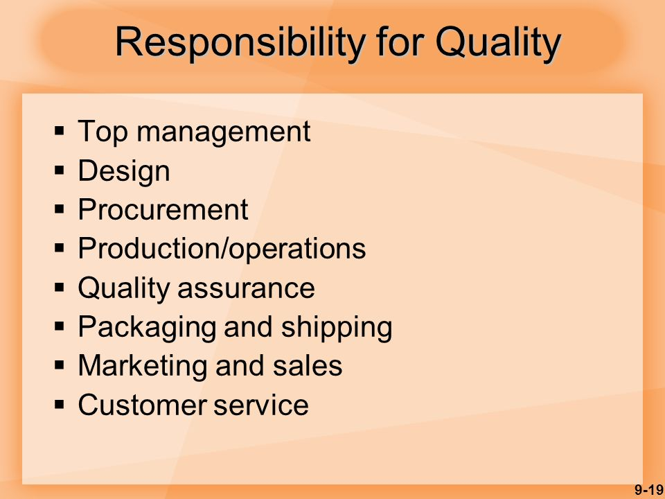 9-19  Top management  Design  Procurement  Production/operations  Quality assurance  Packaging and shipping  Marketing and sales  Customer ser