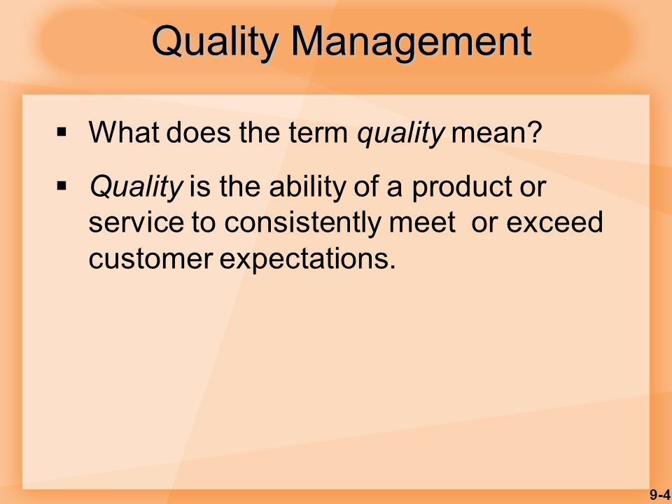 9-4 Quality Management  What does the term quality mean.