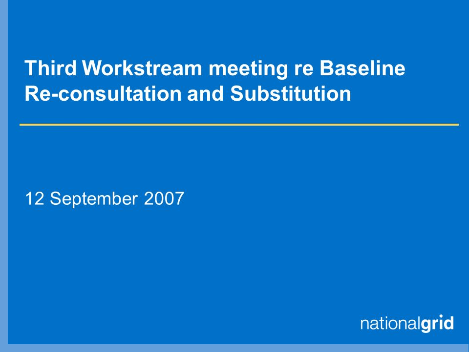 Third Workstream meeting re Baseline Re-consultation and Substitution 12 September 2007