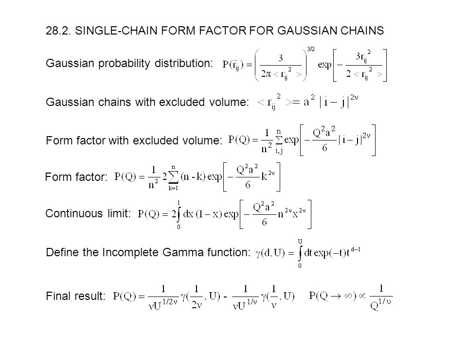 Chapter 28 – FORM FACTORS FOR POLYMER SYSTEMS 28:1. THE DEBYE ...