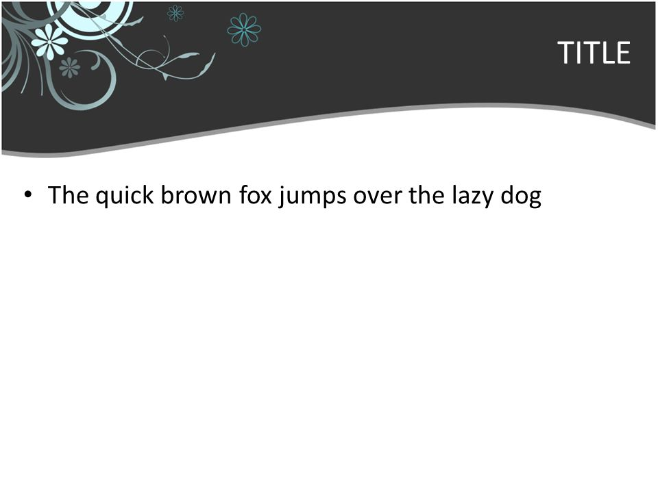 TITLE The quick brown fox jumps over the lazy dog