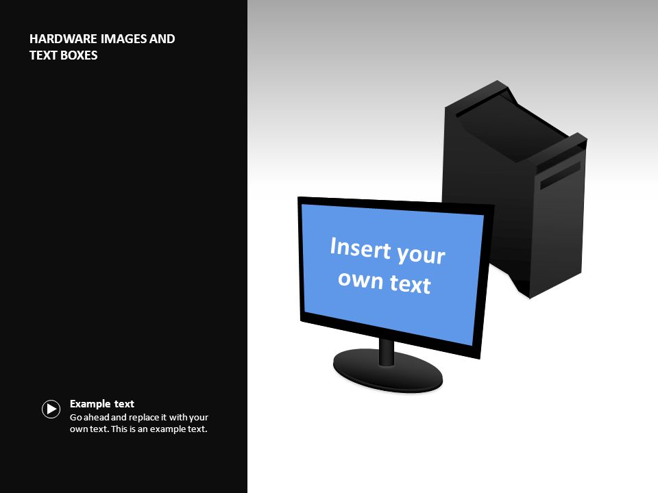 Insert your own text Example text Go ahead and replace it with your own text.