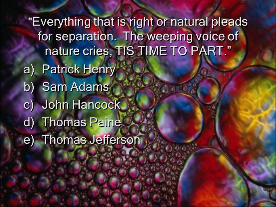 Everything that is right or natural pleads for separation.