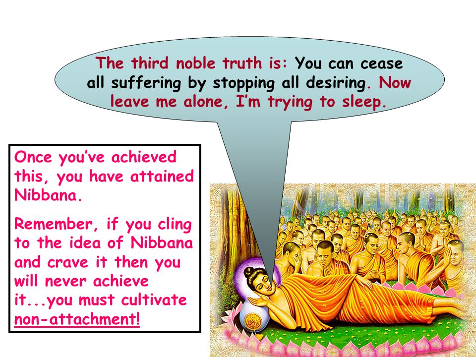 Nibbana – The Third Noble Truth. Once you've achieved this, you ...