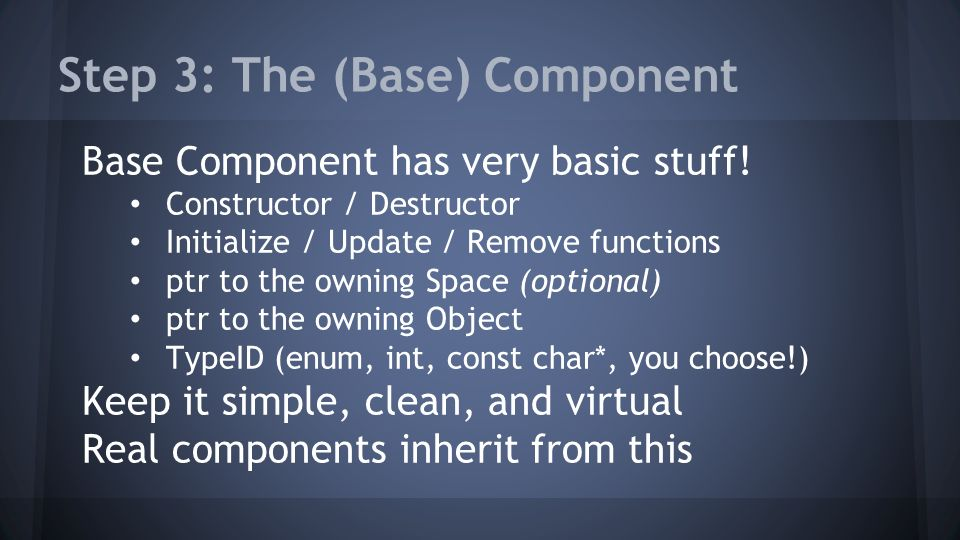 Step 3: The (Base) Component Base Component has very basic stuff.