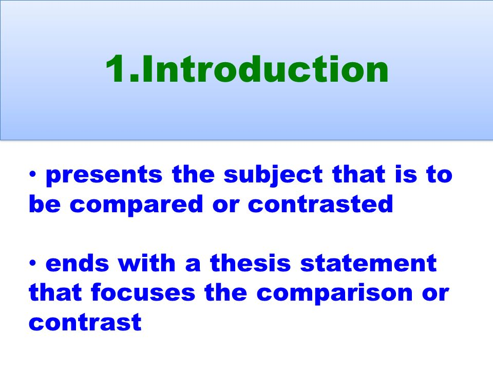 writing a compare and contrast essay writing a compare and  introduction presents the subject that is to be compared or contrasted ends a thesis statement that focuses the comparison or contrast
