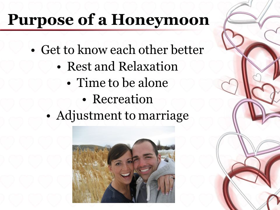 3 Purpose Of A Honeymoon Get To Know Each Other Better Rest And Relaxation Time Be Alone Recreation Adjustment Marriage