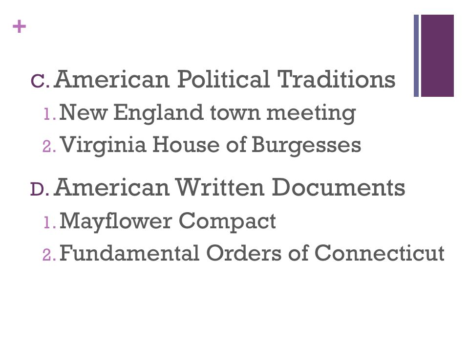 + C. American Political Traditions 1. New England town meeting 2.