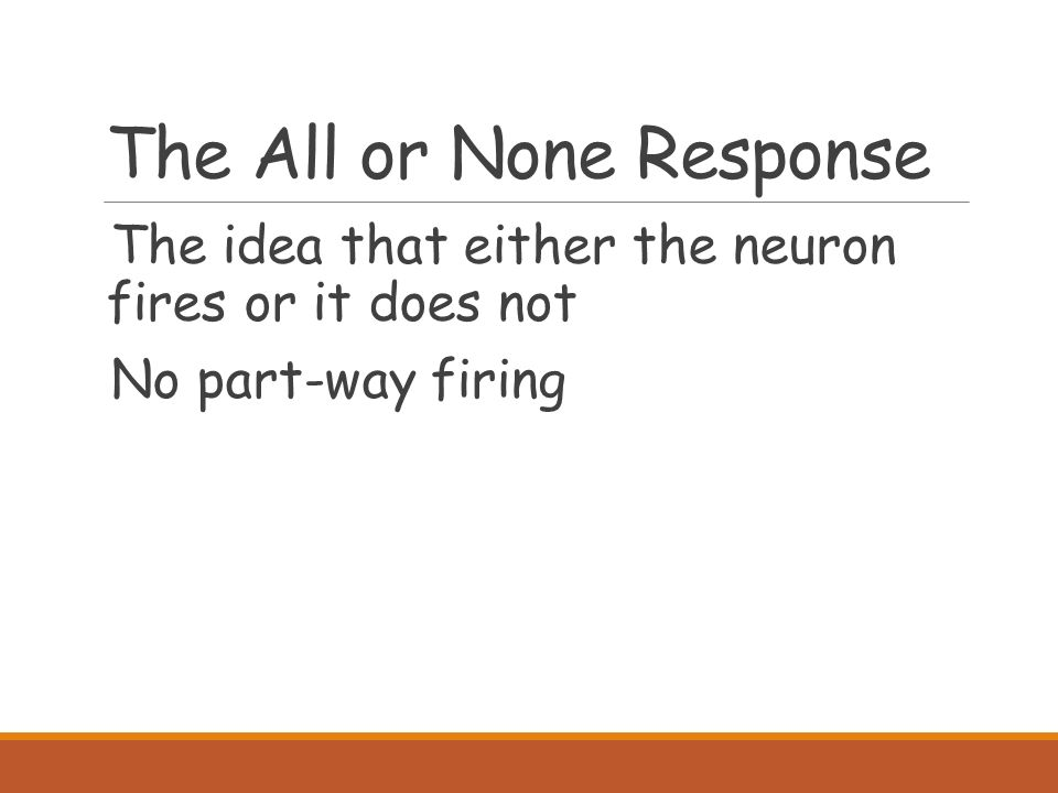 The biology of mind biological psychology branch of psychology 7 the all or none response the idea that either the neuron fires or it does not no part way firing malvernweather Images