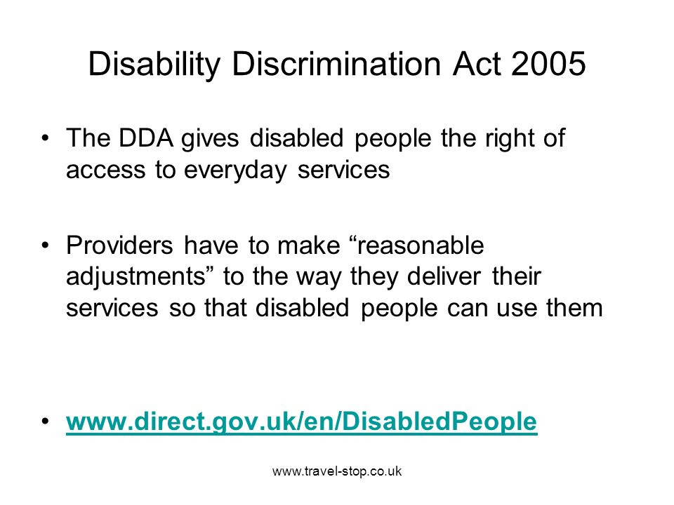 Disability Discrimination Act 2005 The DDA gives disabled people ...