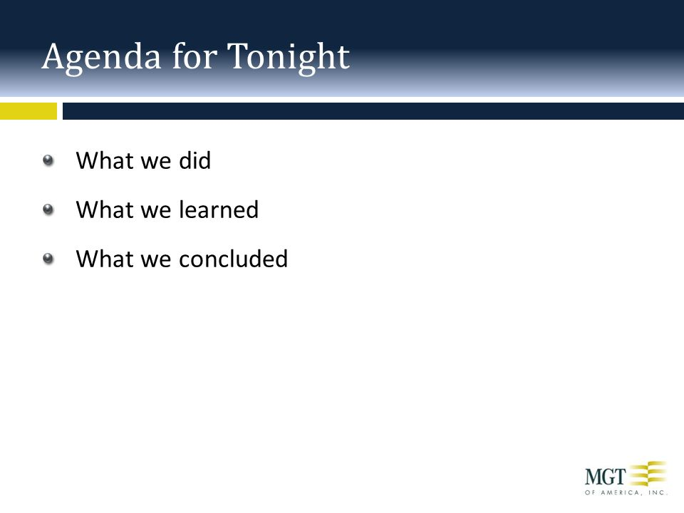 Agenda for Tonight What we did What we learned What we concluded
