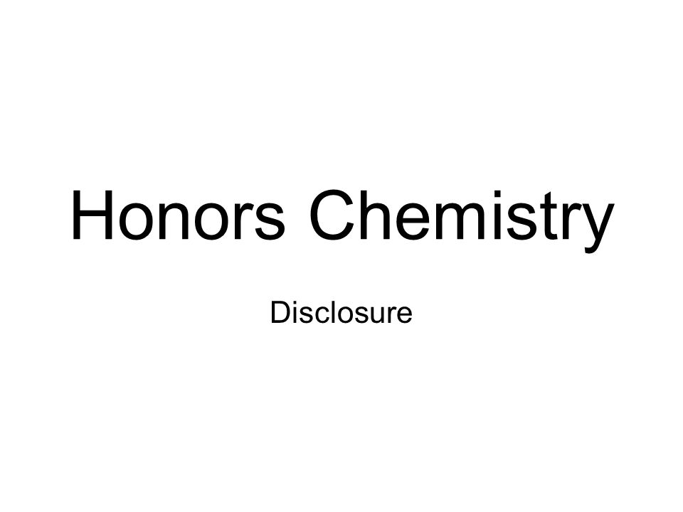 Honors Chemistry Disclosure