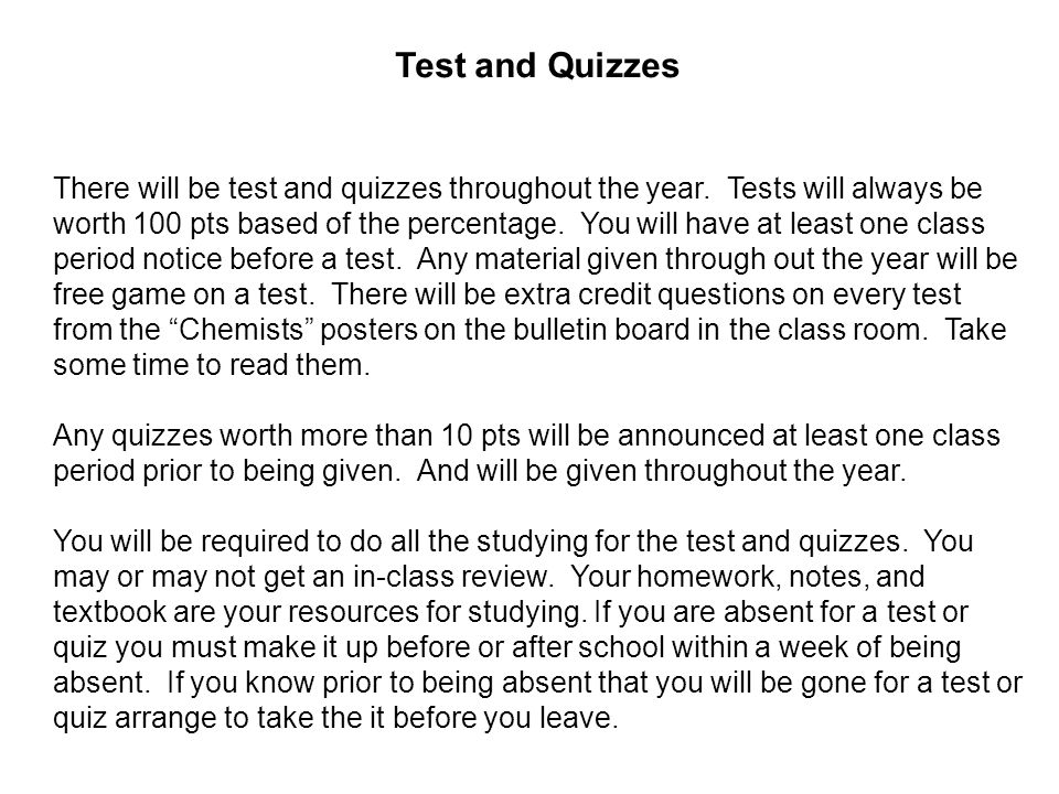 Test and Quizzes There will be test and quizzes throughout the year.