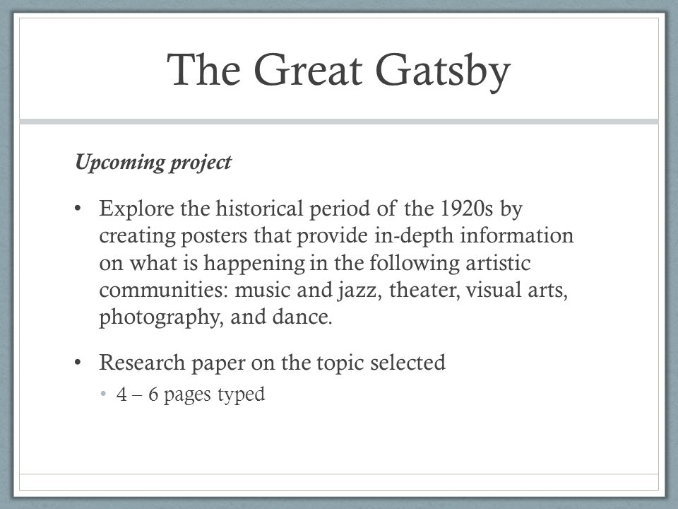 gatsby research paper The great gatsby analysis outline example thesis statement: through the empty lives of three characters from this novel—george wilson, jay gatsby, and.